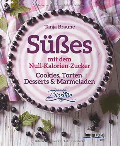 Süßes mit dem Null-Kalorien-Zucker: Cookies, Torten, Cupcakes & Desserts