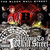 Welcome To Wall Street: Let The Hazing Begin by Black Wall Street (2008-07-22)