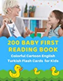 200 Baby First Reading Book Colorful Cartoon English Turkish Flash Cards for Kids: Learn to read basic words in bilingual picture books. Childrens ... builder for babies, toddlers, beginners