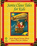 Santa Claus Tales for Kids, Clement C. Moore, 1466496789