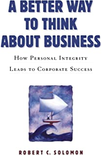 Ethics the essential writings modern library classics gordon a better way to think about business how personal integrity leads to corporate success fandeluxe Gallery