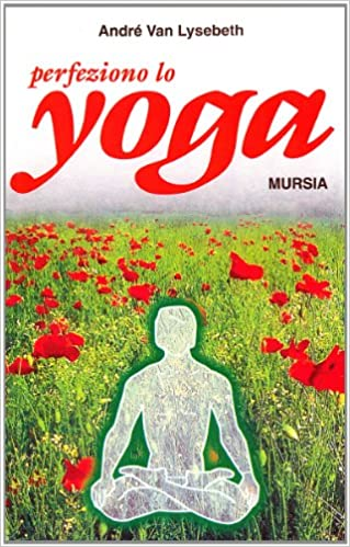 Perfeziono lo yoga (Il Bivio. Salute e yoga): Amazon.es ...