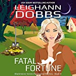 Fatal Fortune: Blackmoore Sisters Mystery, Book 8 | Leighann Dobbs