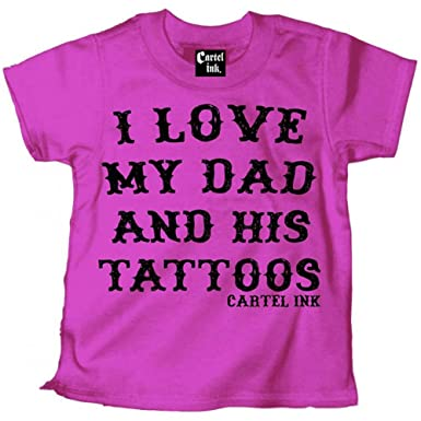 Amazon.com: Cartel Ink Kids I Love My Dad and His Tattoos T ...