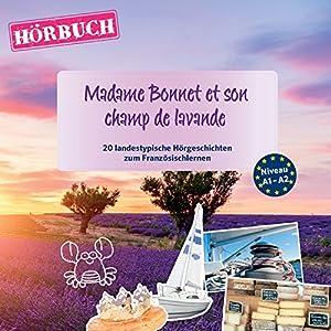 Madame Bonnet et son champ de lavande (PONS Hörbuch Französisch) Audiobook