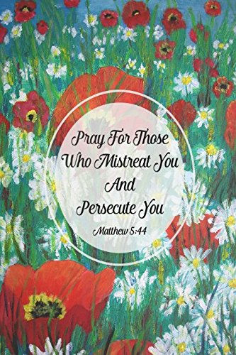 Download Matthew 5:44 Pray for those who mistreat you and persecute you: Bible Verse Quote Cover Composition Notebook Portable ebook