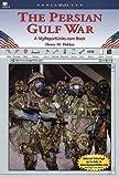 The Persian Gulf War, Henry M. Holden, 0766051099