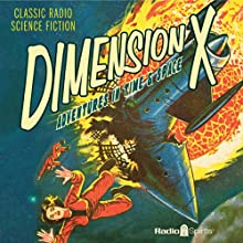 Dimension X: Adventures in Time & Space Radio/TV Program Auteur(s) : Ray Bradbury, Robert Heinlein, Kurt Vonnegut Narrateur(s) : Staats Cotsworth, Raymond Edward Johnson, Les Damon, Bill Lipton, Berry Kroeger, Jan Miner, Joan Alexander