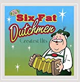 Six Fat Dutchmen - The Six Fat Dutchman: Greatest Hits