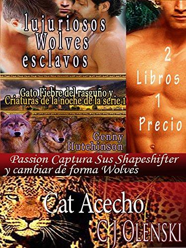 Cat Acecho y lujuriosos Wolves esclavos? 2 Libros 1 Precio: Passion Captura Sus Shapeshifter