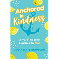 Anchored in Kindness (Anchored in the Fruit of the Spirit)