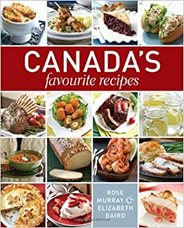 Canadas favourite recipes rose murray elizabeth baird canadas favourite recipes rose murray elizabeth baird 9781770500983 books amazon forumfinder Images