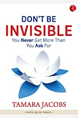 Don't Be Invisible (Rupa Quick Reads) Kindle Edition