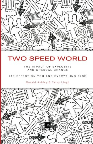 Two Speed World: The impact of explosive and gradual change - its effect on you and everything else