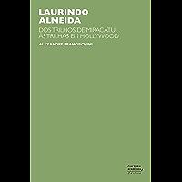 Laurindo Almeida: dos trilhos de Miracatu às trilhas em Hollywood