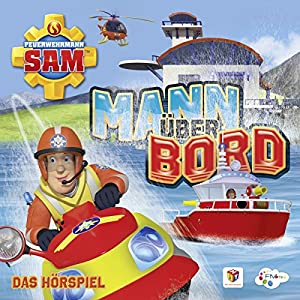Mann über Bord (Feuerwehrmann Sam, Folgen 79-84) Hörspiel