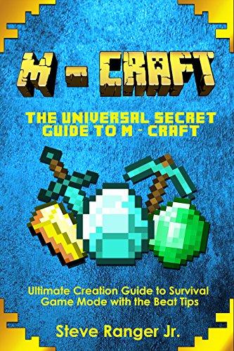 M - CRAFT : The Universal Secret Guide to M - craft ( Minecraft Handbook, Guide Books for Kids, Minecraft  Pocket Edition, Minecraft Tips & Tricks, Minecraft Diaries).
