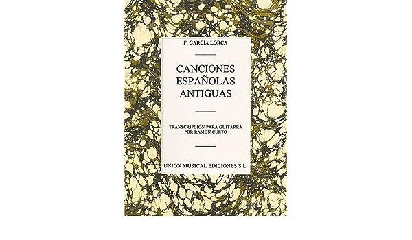 Federico Garcia Lorca: Canciones Espanolas Antiguas Guitar: Amazon ...