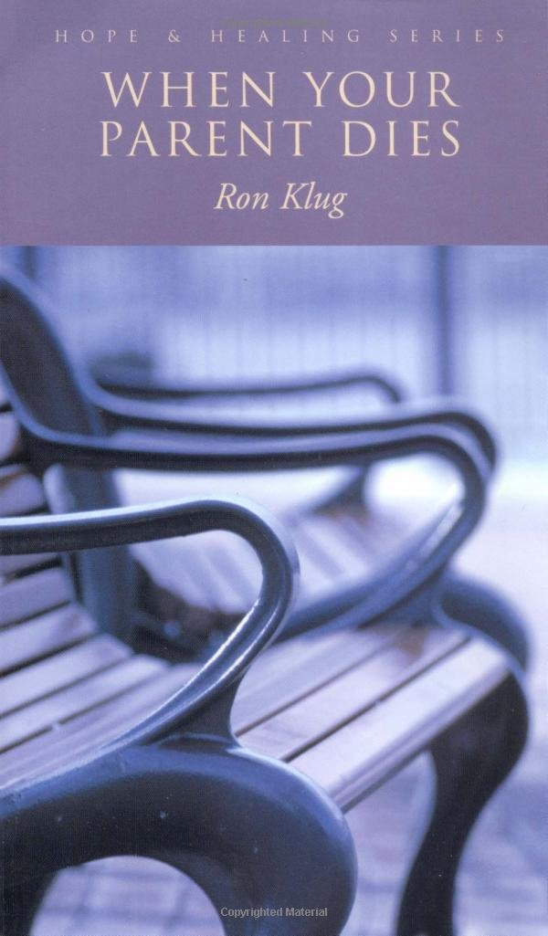 When Your Parent Dies Hope Healing Series Ron Klug 9780806642635 Amazon Books