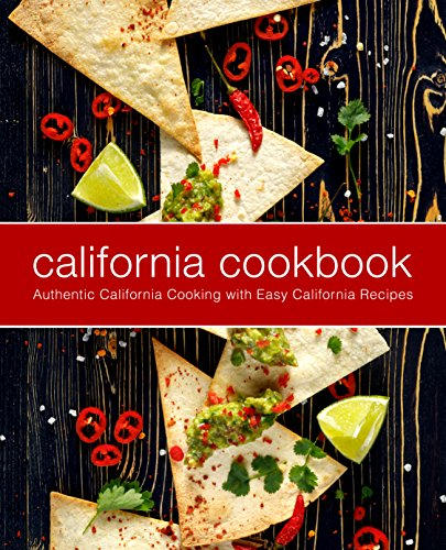 California Cookbook: Authentic California Cooking with Easy California Recipes by BookSumo Press