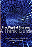 The Digital Museum: A Think Guide