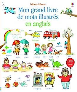 Mon Grand Livre De Mots Illustres En Anglais French Edition