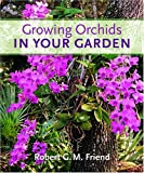 img - for Growing Orchids in Your Garden book / textbook / text book