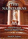 Nabataeans: A Brief History of Petra and Madain Saleh
