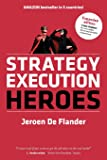 Strategy Execution Heroes: Business Strategy Implementation and Strategic Management Demystified (Expanded Edition)