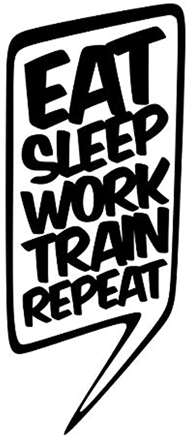 Amazon Com Eat Sleep Work Train Repeat Gym Motivation Quote