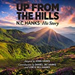 Up from the Hills: N.C. Hanks: His Story | John Hanks