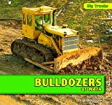 Bulldozers at Work, D. R. Addison, 1435827023