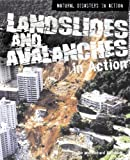 Landslides and Avalanches in Action, Richard Spilsbury and Louise Spilsbury, 1404218688