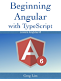Beginning Angular with Typescript (updated to Angular 6) (English Edition)