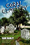 Coral Cemetery, Hank Manley, 1425957641