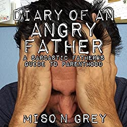 Diary of an Angry Father