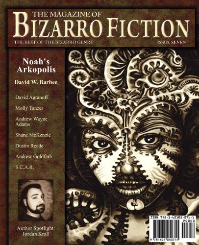 The Magazine of Bizarro Fiction (Issue Seven)