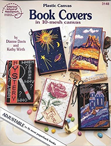 Plastic Canvas Book Covers In 10 Mesh Dianne Davis Kathy Wirth 9780881956733 Amazon Books