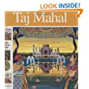 Taj Mahal: A Story of Love and Empire (Wonders of the World Book)
