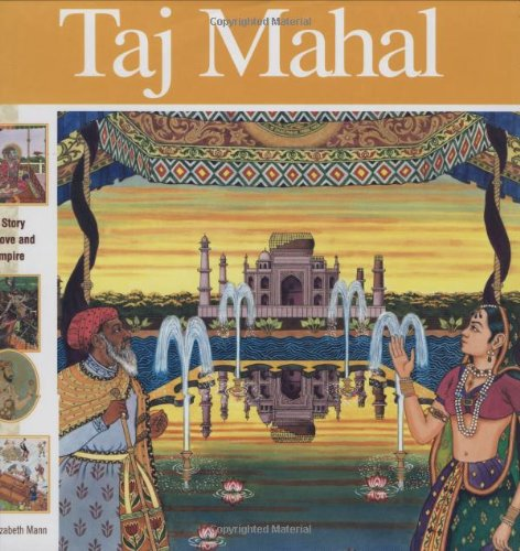 Taj Mahal: A Story of Love and Empire (Wonders of the World Book) by Mikaya Press