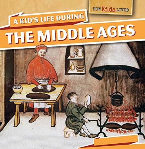 A Kid's Life During the Middle Ages (How Kids Lived)