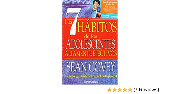 Los 7 habitos de los adolescentes altamente efectivos (Spanish Edition): Sean Covey: 9789707802735: Amazon.com: Books