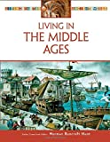 img - for Living in the Middle Ages (Living in the Ancient World) book / textbook / text book
