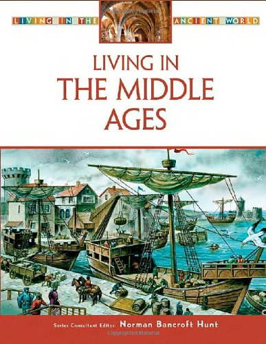 Living in the Middle Ages (Living in the Ancient World)
