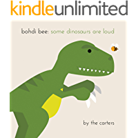 Bohdi Bee: Some Dinosaurs are Loud