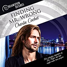 Finding Mr. Wrong: Dreamspun Desires Audiobook by Charlie Cochet Narrated by Andrew McFerrin