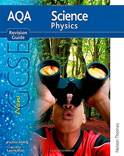AQA Science GCSE Physics Revision Guide (2011 specification) (New Aqa Science Gcse)
