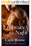 Embrace the Night: A Paranormal Romance (The Blood Rose Series Book 5)