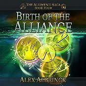 Birth of the Alliance: Aliomenti Saga, Book 4 | Alex Albrinck