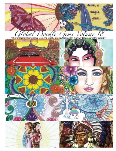 Global Doodle Gems Volume 18: The Ultimate Coloring Book...an Epic Collection from Artists around the World!